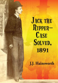 hainsworthjacktherippercasesolved1891